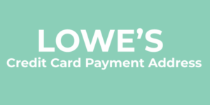 Lowe's Credit Card Payment Address and Phone Number