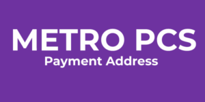 Read more about the article Metro PCS Payment Mailing Address